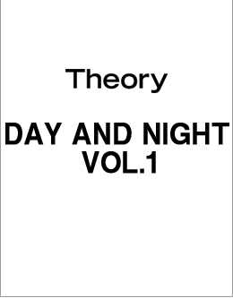Theory DAY AND NIGHT VOL.1