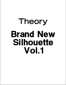 Theory Brand New Silhouette Vol.1