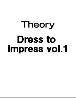 Theory Dress to Impress vol.1