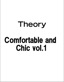 Theory Comfortable and Chic vol.1