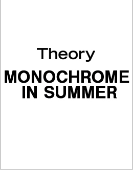 Theory MONOCHROME IN SUMMER