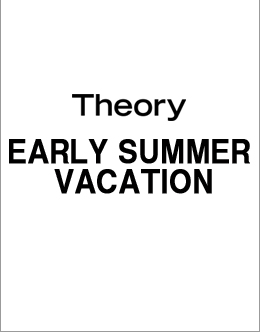 EARLY SUMMER VACATION
