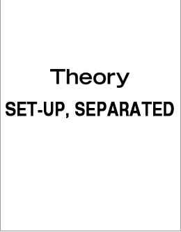 Theory SET-UP, SEPARATED