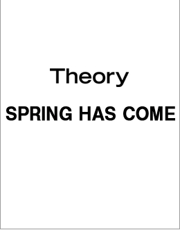 Theory SPRING HAS COME